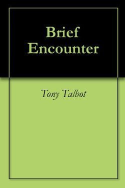 Brief Encounter  by  Tony Talbot