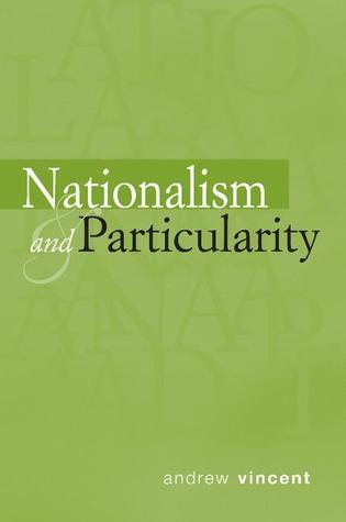 Nationalism and Particularity  by  Andrew Vincent