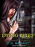 Dying Bites (Bloodhound Files, #1)