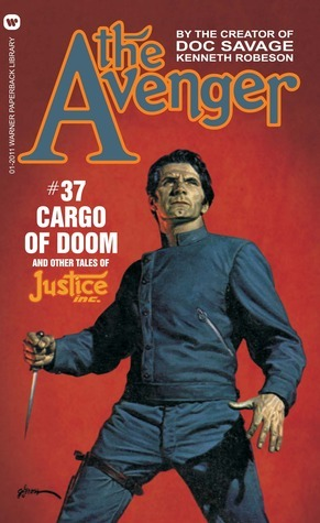 Cargo of Doom and other tales of Justice Inc.(The Avenger 37)  by  Kenneth Robeson