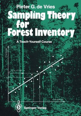 Sampling Theory for Forest Inventory: A Teach-Yourself Course  by  Pieter G. De Vries