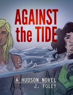 Against The Tide  by  J. Foley