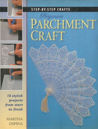 Step By Step Pergamano Parchment Craft Martha Ospina