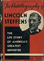 The Autobiography of Lincoln Steffens