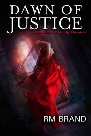 Dawn of Justice (The Judge Chronicles, #3)  by  R.M. Brand