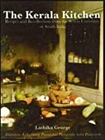 The Kerala Kitchen: Recipes and Recollections from the Syrian Christians of South India