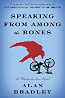 Speaking from Among the Bones (Flavia de Luce #5)