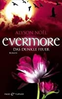 Evermore - Das dunkle Feuer (The Immortals, #4)