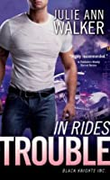 In Rides Trouble (Black Knights Inc., #2)