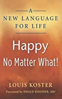 A New Language For Life: Happy No Matter What!