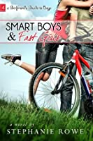 Smart Boys & Fast Girls (The Girlfriend's Guide to Boys, #4)