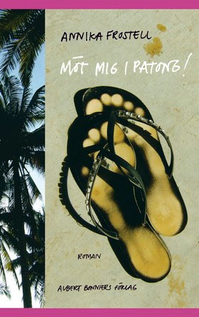 Möt mig i Patong!  by  Annika Frostell