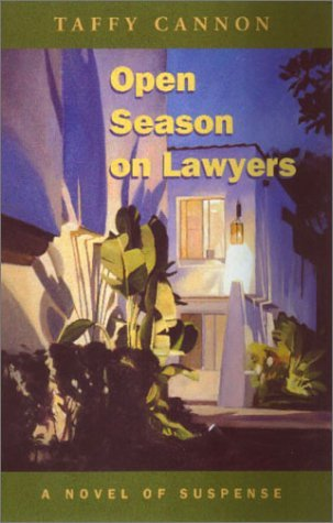 Open Season on Lawyers: A Novel of Suspense Taffy Cannon