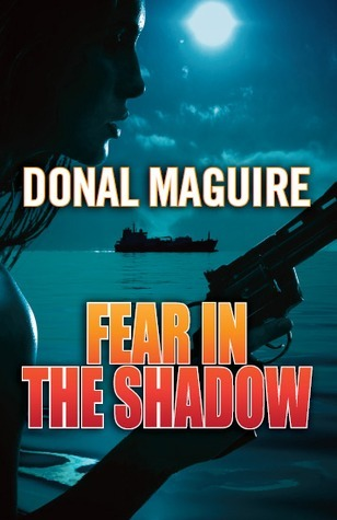 Fear in the Shadow: A Conspiracy Thriller  by  Donal Maguire