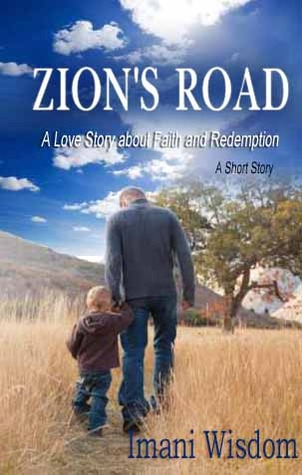 Zions Road A Love Story about Faith and Redemption Imani Wisdom