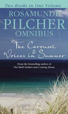 Omnibus: The Carousel & Voices in Summer  by  Rosamunde Pilcher