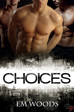 Choices  by  Em Woods