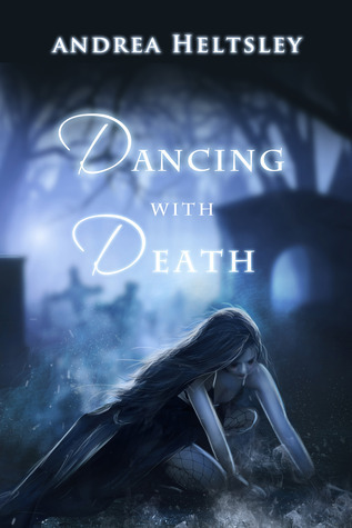 Dancing with Death  by  Andrea Heltsley