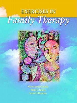 Exercises in Family Therapy  by  Mark E. Young