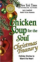 Chicken Soup for the Soul Christmas Treasury: Holiday Stories to Warm the Heart