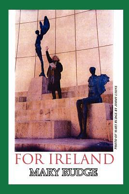For Ireland  by  Mary Rudge
