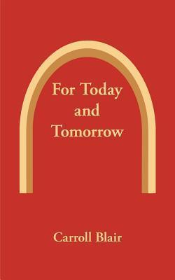 For Today and Tomorrow Carroll Blair