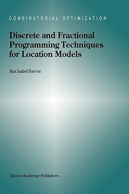 Discrete and Fractional Programming Techniques for Location Models  by  Ana Isabel Barros