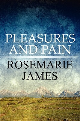 Pleasures and Pain Rosemarie James