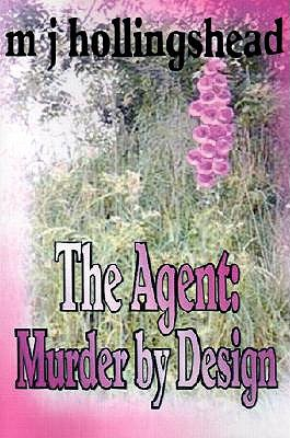 The Agent: Murder  by  Design by Molly Hollingshead
