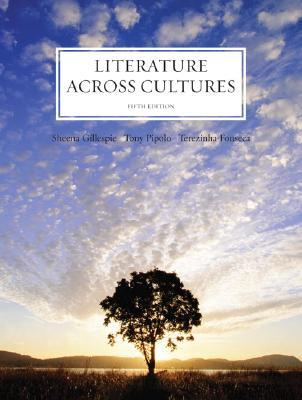 Literature Across Cultures (5th Edition)  by  Sheena Gillespie