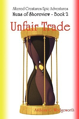 Nums of Shoreview: Unfair Trade  by  Anthony G. Wedgeworth