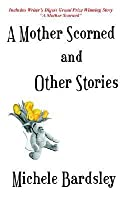 A Mother Scorned and Other Stories