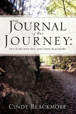 The Journal of Our Journey: Five Years with Doc and Cindy Blackmore  by  Cindy Blackmore