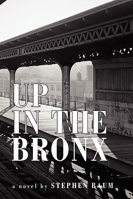 Up in the Bronx  by  Stephen Baum
