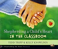 Shepherding a Child's Heart in the Classroom