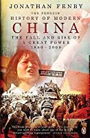 The Penguin History of Modern China: The Fall and Rise of a Great Power, 1850-2008
