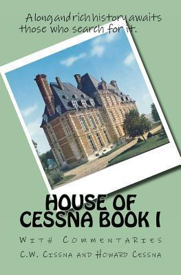 House of Cessna Book I: With Commentaries  by  C.W. Cissna