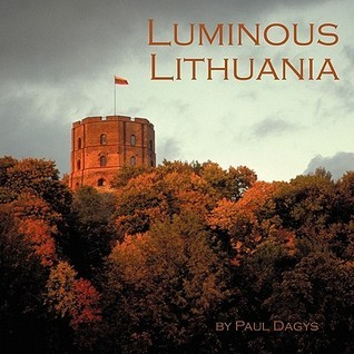 Luminous Lithuania Paul R. Dagys