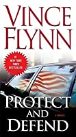 Protect And Defend (Mitch Rapp, #8)