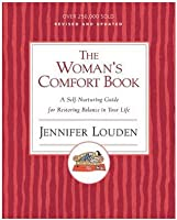 The Woman's Comfort Book: A Self-Nurturing Guide for Restoring Balance in Your Life