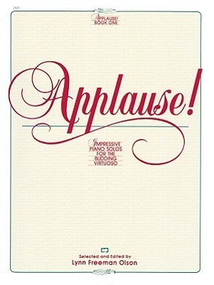 Applause!, Bk 1: Impressive Piano Solos for the Budding Virtuoso  by  Lynn Olson