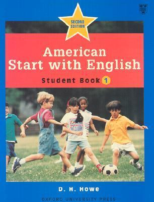 American Start With English 1: Student Book  by  D.H. Howe