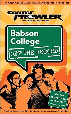 Babson College Ma (College Prowler: Babson College Off the Record)  by  College Prowler