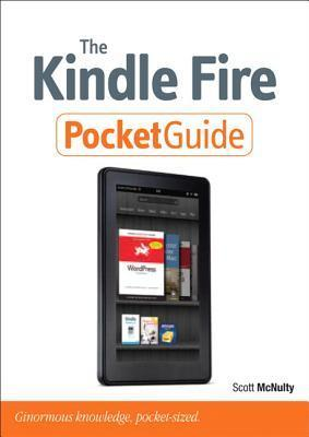 The Kindle Fire Pocket Guide Scott McNulty