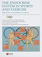 Endocrine System in Sports and Exercise. the Encyclopaedia of Sports Medicine, Volume 11.  by  William J. Kraemer