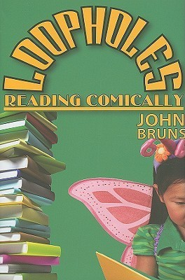 Loopholes: Reading Comically John Bruns