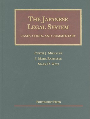 The Japanese Legal System: Cases, Codes, and Commentary  by  Curtis J. Milhaupt