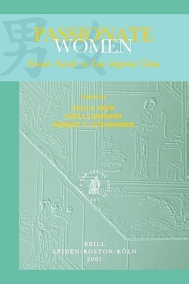 Passionate Women: Female Suicide In Late Imperial China Paul S. Ropp
