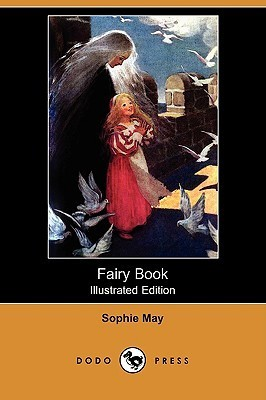 Fairy Book (Illustrated Edition)  by  Sophie May