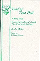 Toad Of Toad Hall: A Play